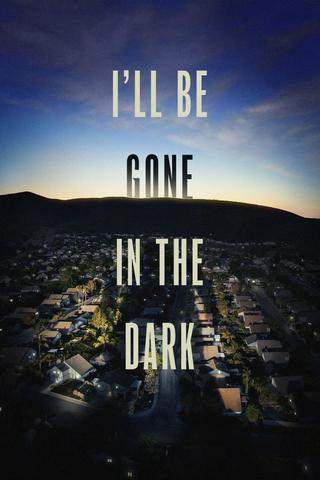 I'll Be Gone in the Dark - Saison 1